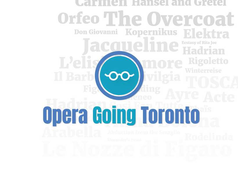 Opera Going Toronto Logo showing a blue circle with white glasses on it, and the names of several artists in the background